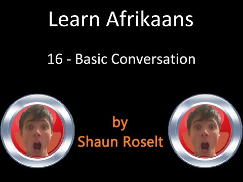 Learn Afrikaans: 16 - Basic Conversation