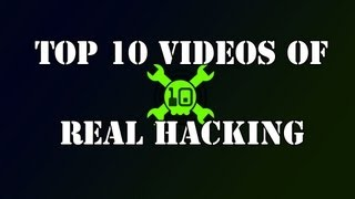 Top 10 real hacking videos
