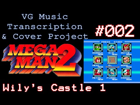 Dr. Wily's Castle 1 - Mega Man 2 NES - Sheet Music/Tab & Cover Project #002