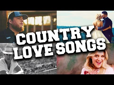 Top 50 Most Popular Country Love Songs 2018