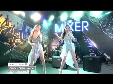 Look สิ! - Neko Jump Live Show @The Mixer You Channel