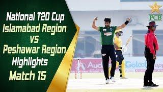 Match 15 | Islamabad Region vs Peshawar Region | Highlights | National T20 Cup 2018 | PCB