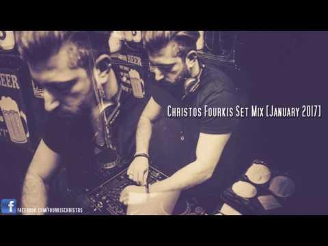 Christos Fourkis Set Mix [January 2017]