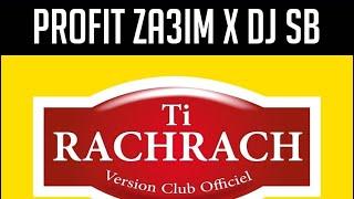 PROFIT ZA3IM - 'TIRACHRACH' (VERSION CLUB REMIX x DJ SB) #ONESTLA #CB4GANG