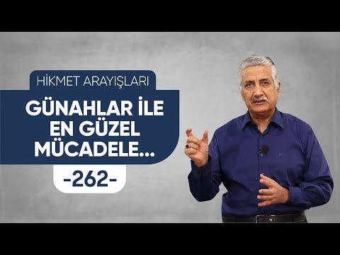 GÜNAHLAR İLE EN GÜZEL MÜCADELE... - HİKMET ARAYIŞLARI - 262 -