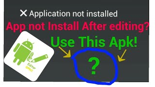 App Not Install After Modding in Apk editor? Fix ! Android Problems