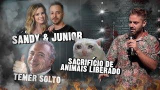 Fábio Rabin - Sandy e Junior / Temer Solto / Sacrifício de Animais liberado pelo STF