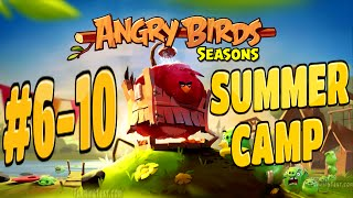 Angry Birds Seasons-Summer Camp Levels {1-6} To {1-10} Three Star Walkthrough