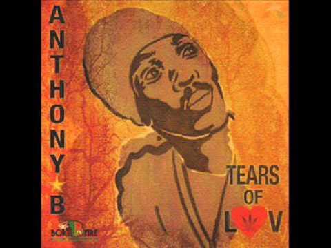 Anthony B - Tears of Luv Album   Born fire music  December 2015