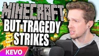 Minecraft but tragedy strikes