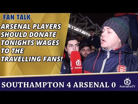 Arsenal Players Should Donate Tonights Wages To The Travelling Fans!  | Southampton 4 Arsenal 0