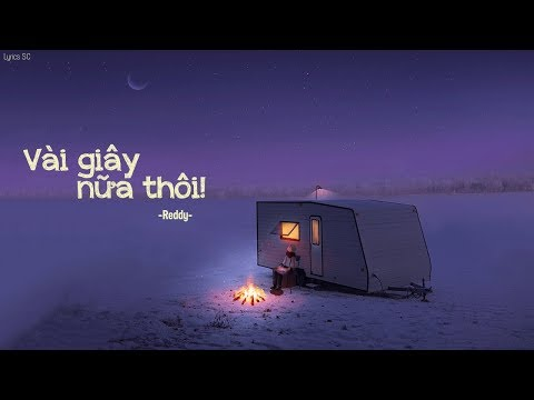 Vài Giây Nữa Thôi - Reddy   MV Lyrics HD
