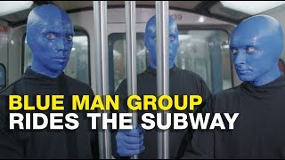Blue Man Group Rides the Subway in Montreal   BLUE MAN WORLD TOUR