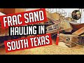 Owner Operator Hauling Frac Sand in South Texas # 105