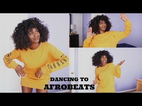 DANCING TO MY FAVORITE NIGERIAN/GHANAIAN/AFROBEAT SONGS
