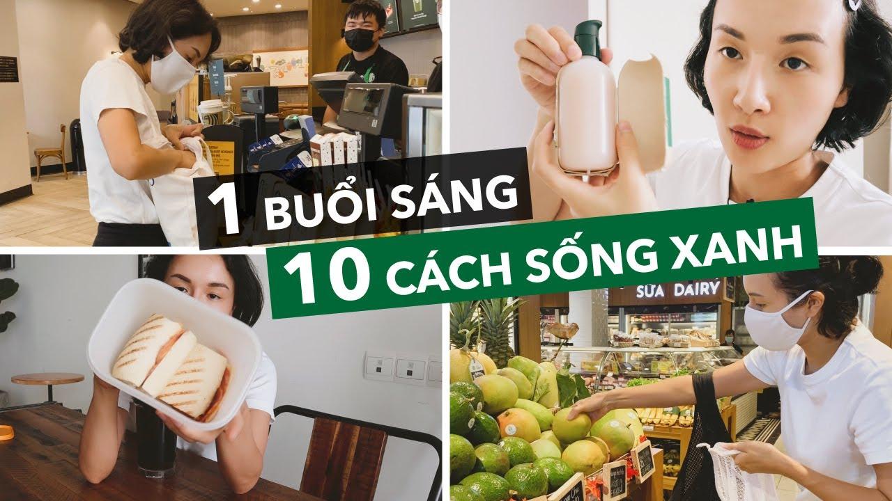 10 cách sống xanh mỗi sáng ai cũng làm được
