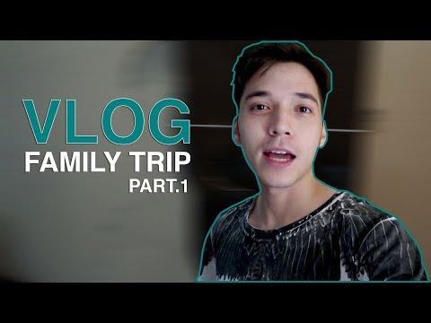 VLOG Family Trip #5 Part. 1