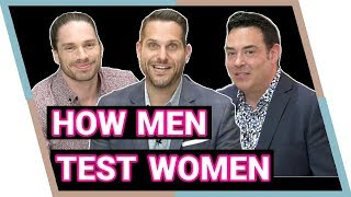 How Men Test Women featuring 3 Male Dating Coaches