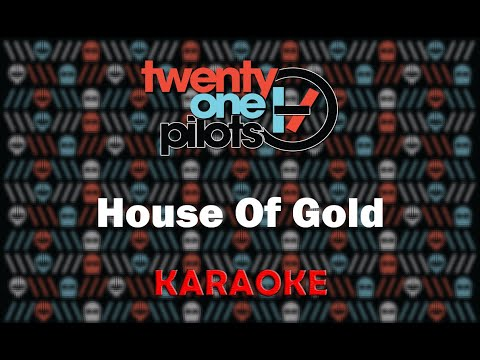 Twenty One Pilots - House Of Gold (Karaoke)