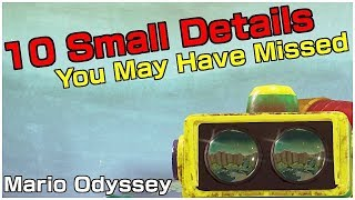 10 SMALL DETAILS YOU MAY HAVE MISSED | Super Mario Odyssey