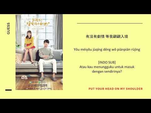 [INDO SUB] Hé Màntíng - Guess Lyrics | Put Your Head On My Shoulder OST