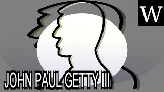 JOHN PAUL GETTY III - WikiVidi Documentary