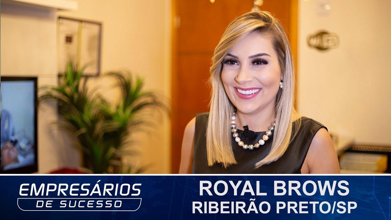 Royal Brows Serviços Esteticas Ribeirão Preto Sp Empresários De Sucesso Tv