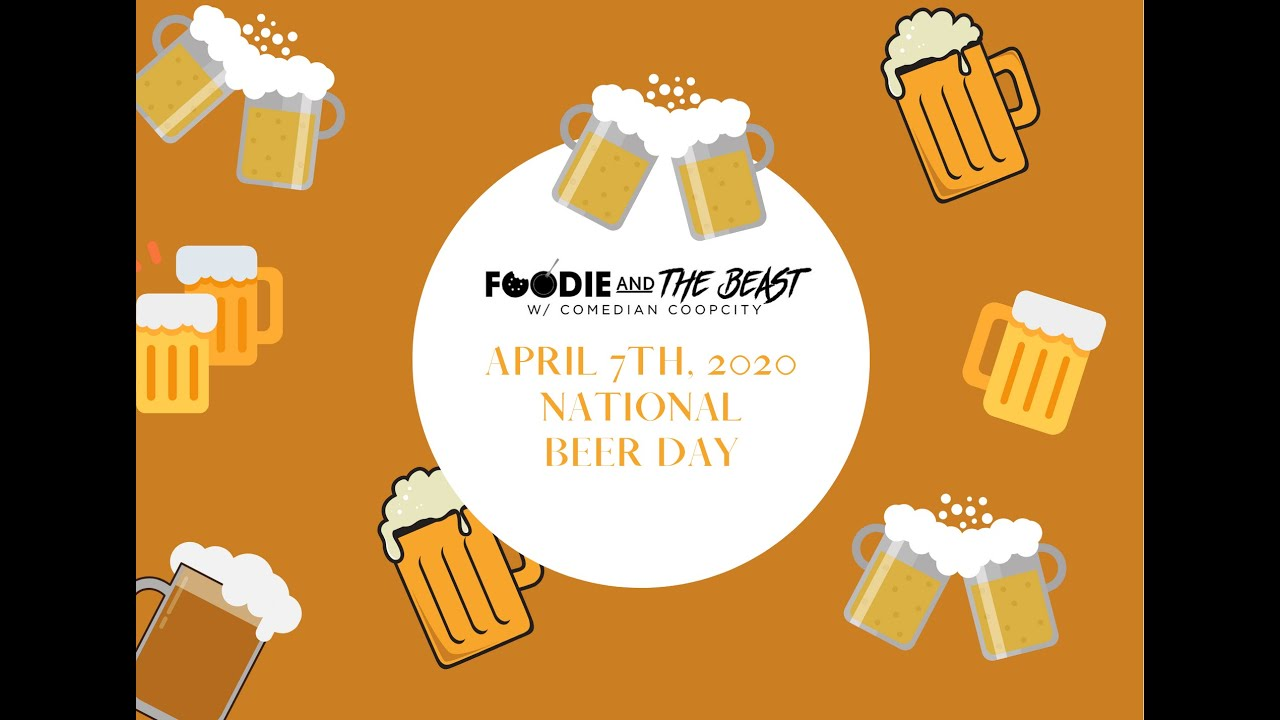 National Beer Day 2020 Foodie The Beast Youtube