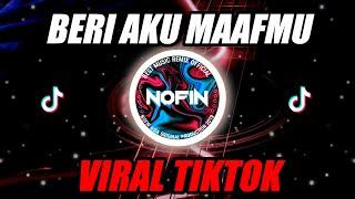 Download Lagu Dj Nofin Asia Beri Aku Maafmu
