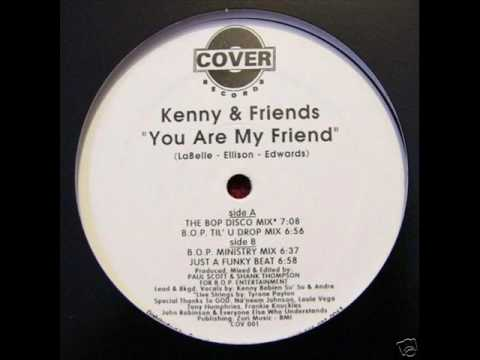 Kenny & Friends  You Are My Friend The BOP Disco Mix Kenny Bobien