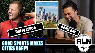 Good Sports Makes Cities Happy Drew Lynch About Last Night Podcast with Adam Ray