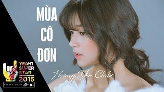 Mùa Cô Đơn | Hoàng Yến Chibi | Yeah1 Superstar (Official Music Video)