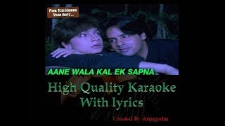 Aane wala kal ek sapna hai Karaoke with Lyrics (High Quality)