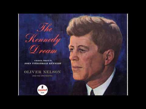Oliver Nelson And His Orchestra – The Kennedy Dream (1967) (Full Album)