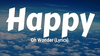 Oh Wonder - Happy (Lyrics)