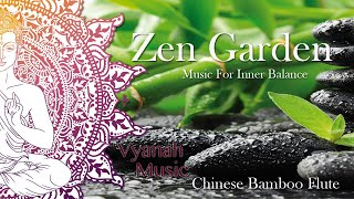 1 HOUR Zen Music For Inner Balance, Stress Relief and Relaxation(Chinese Bamboo Flute) by Vyanah