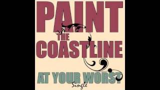 Watch Paint The Coastline At Your Worst video