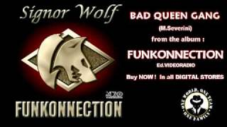signor wolf bad queen gang from the album funkonnection out now
