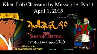Shoton 2015: Khen Lob Choesum by Mussoorie - Part 1