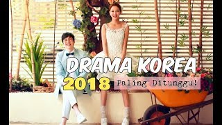 Video 6 Drama Korea Paling Ditunggu di 2018 download MP3, 3GP, MP4, WEBM, AVI, FLV April 2018