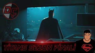 BATMAN!! - TİTANS 11.Bölüm(Sezon finali) incelenmesi