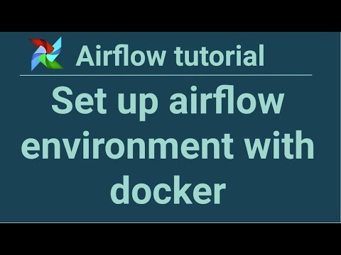 Airflow tutorial 2: Set up airflow environment with docker