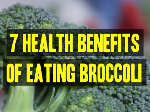 7 Health Benefits Of Eating Broccoli
