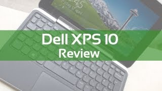 Review: Dell XPS 10 tablet
