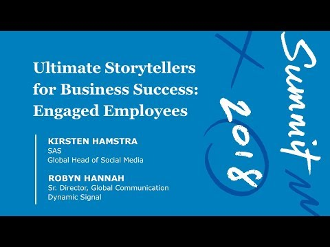 Ultimate Storytellers for Business Success: Engaged Employees | Summit 2018