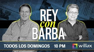 Rey con Barba - ENE 28 - 1/4 | Willax