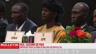 RCA / ACCORD DE PAIX : IMPORTANT POUR LA STABILITÉ MALGRÉ LES DIFFICULTÉS