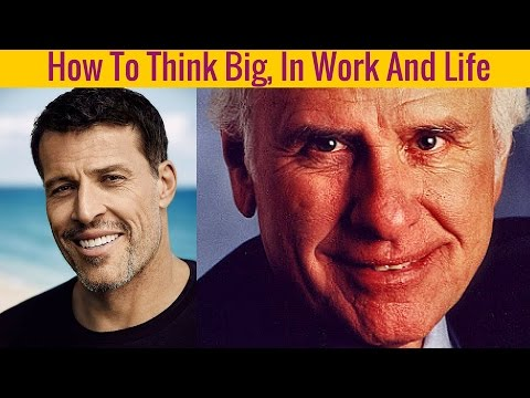 [New] Tony Robbins & Jim Rohn - How To Think Big, In Work And Life