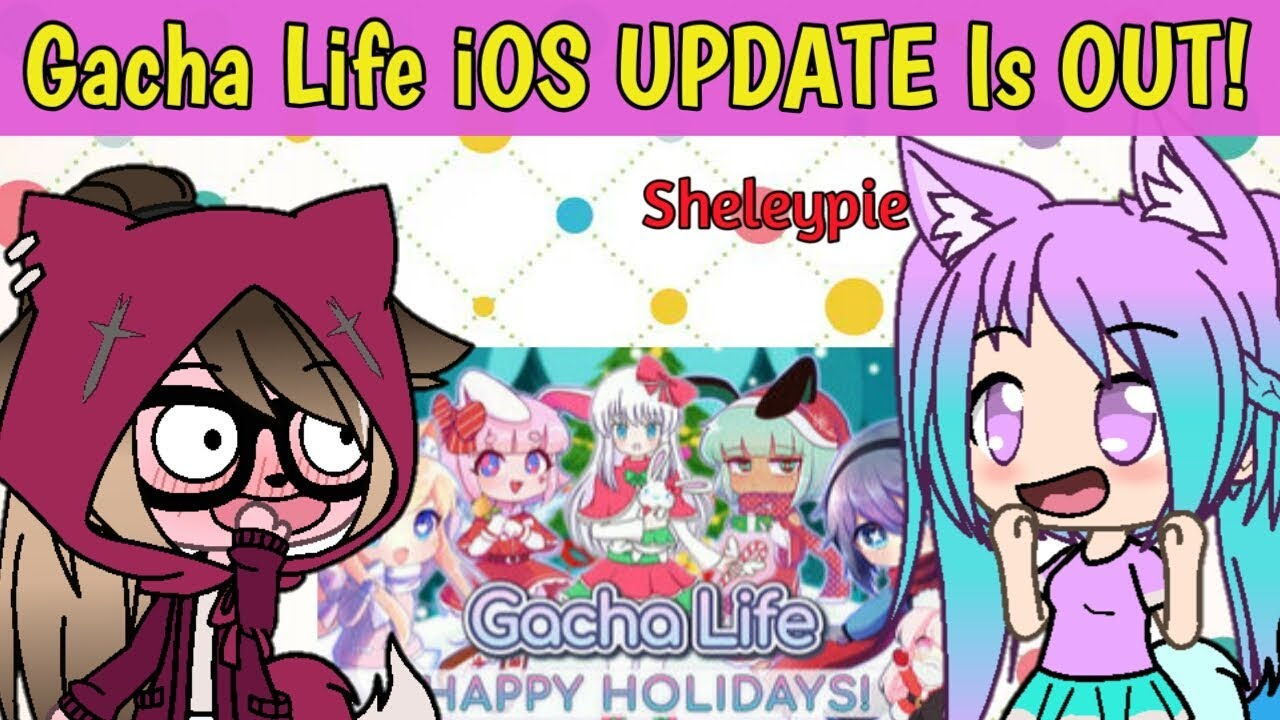 Gacha Life Ios Update Is Out Shout Out Youtube