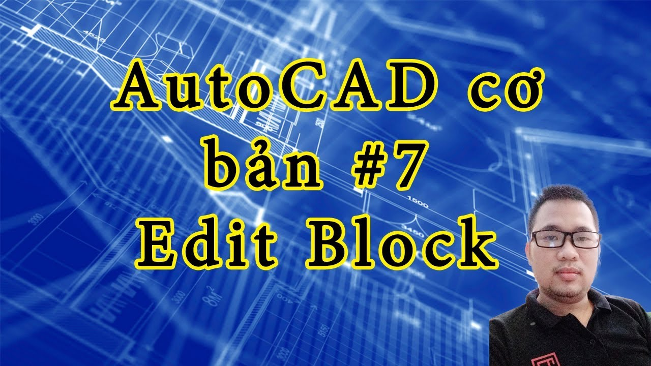 Hướng dẫn AutoCAD cơ bản | Điều chỉnh Block, Edit Block trong CAD